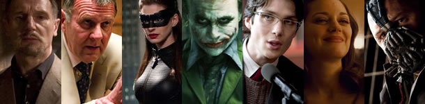 Liam Neeson as Ra's Al Ghul, Tom Wilkinson as Carmine Falcone, Anne Hathaway as Selina Kyle, Heath Ledger as The Joker, Cillian Murphy as Jonathan Crane, Marion Cotillard as Miranda Tate and Tom Hardy as Bane