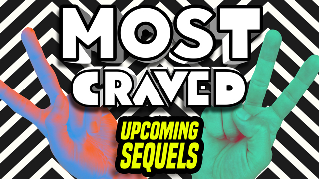 Get ready for movie sequels, movie sequels and more movie sequels on this week's Most Craved!