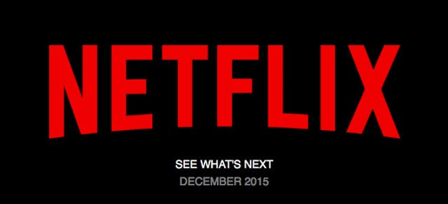 Netflix: Movies and TV Shows Coming in December 2015.