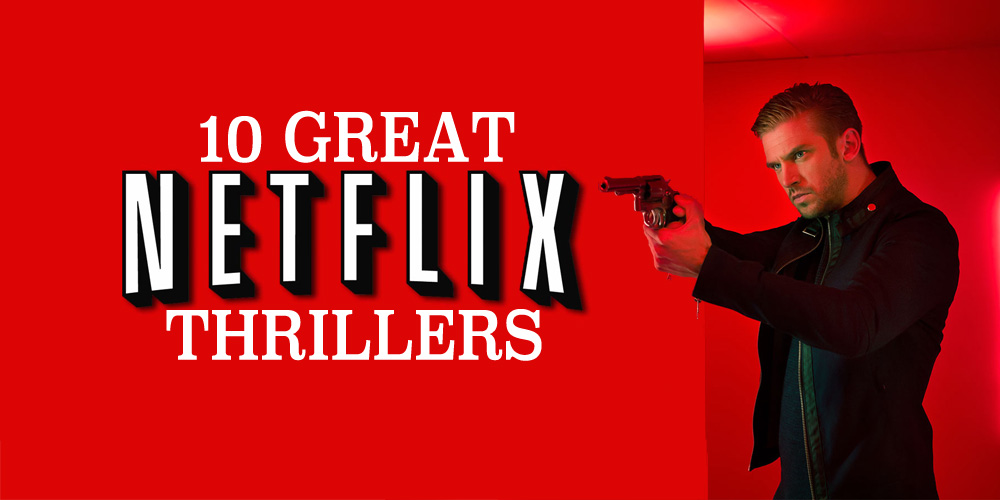 Best Thrillers on Netflix: Netflix and Thrill with These Choices