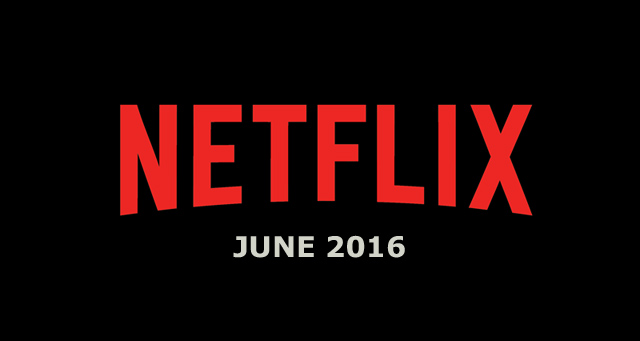 Netflix June 2016 movies and TV titles announced