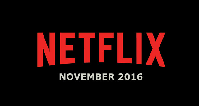 Netflix November 2016 Movie and TV Titles Announced