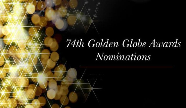 Nominations for the 74th Annual Golden Globe Awards