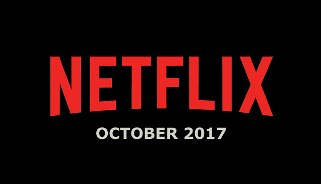 Netflix October 2017 Movie and TV Titles Announced