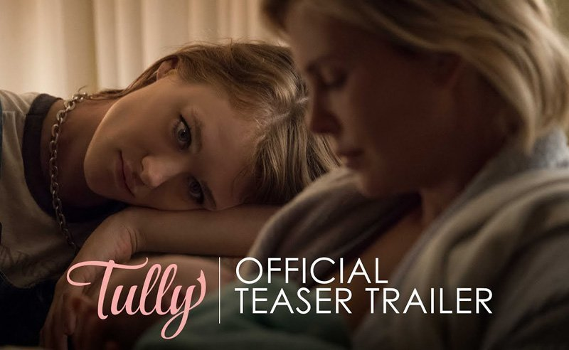 The Trailer for Jason Reitman and Diablo Cody's Tully, Starring Charlize Theron