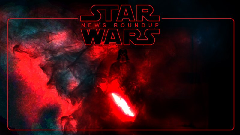 The Star Wars News Roundup for August 10, 2018