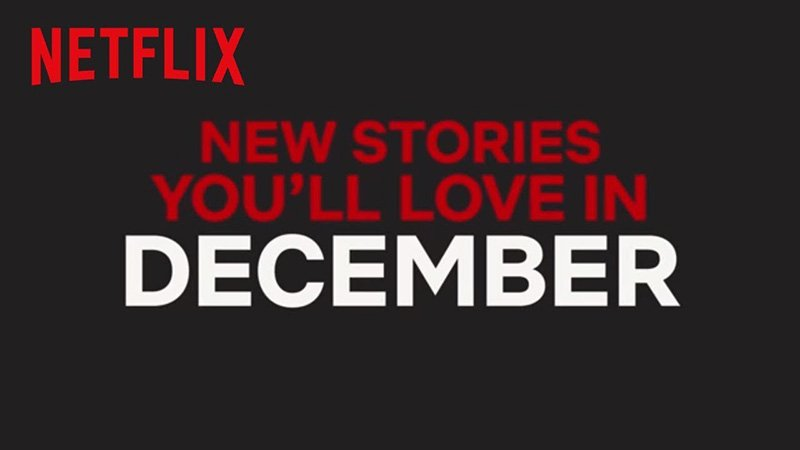 New Netflix December 2018 Movie and TV Titles Announced
