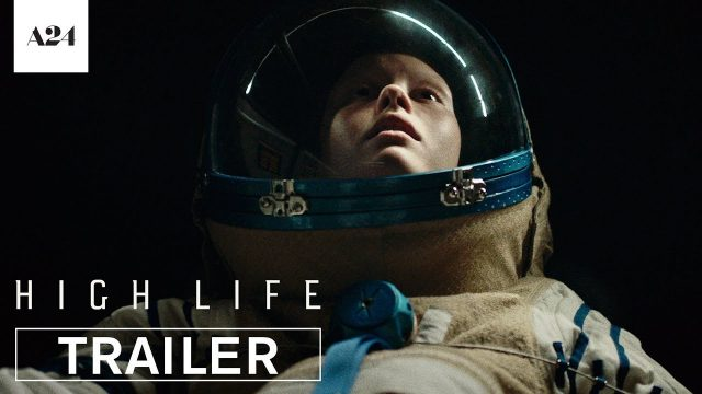 High Life Trailer: Breaks the Laws of Nature and You'll Pay For It