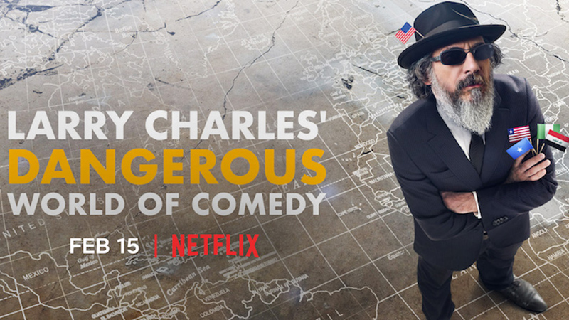 CS Interview: Larry Charles' Dangerous World of Comedy Writer/Director