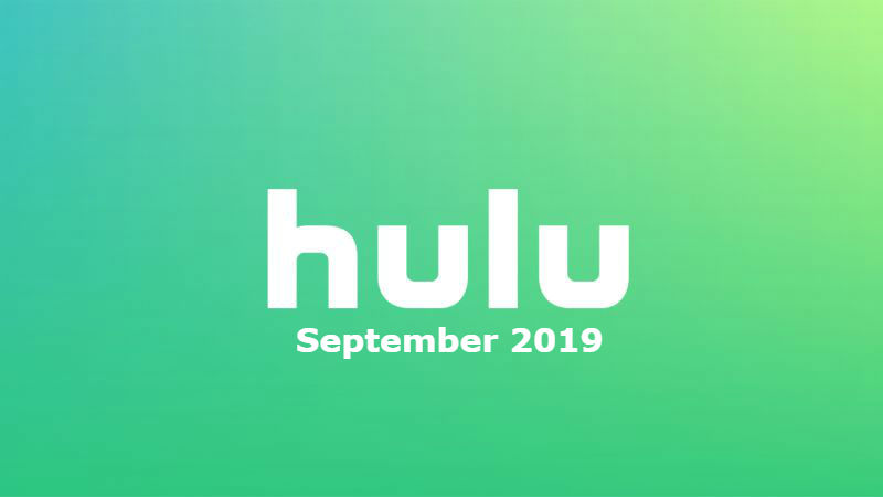 New to Hulu in September 2019: All the Movies and Shows Coming and Going