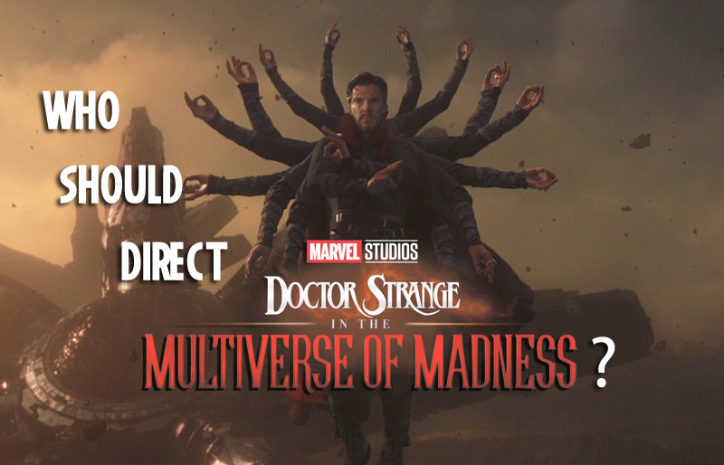 POLL: Who Should Direct Doctor Strange in the Multiverse of Madness?