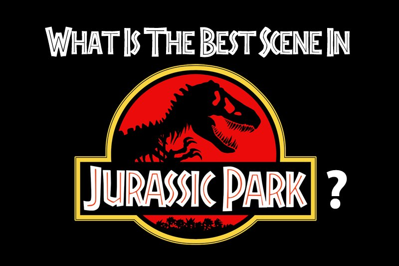 POLL: What's the Best Scene in Jurassic Park?
