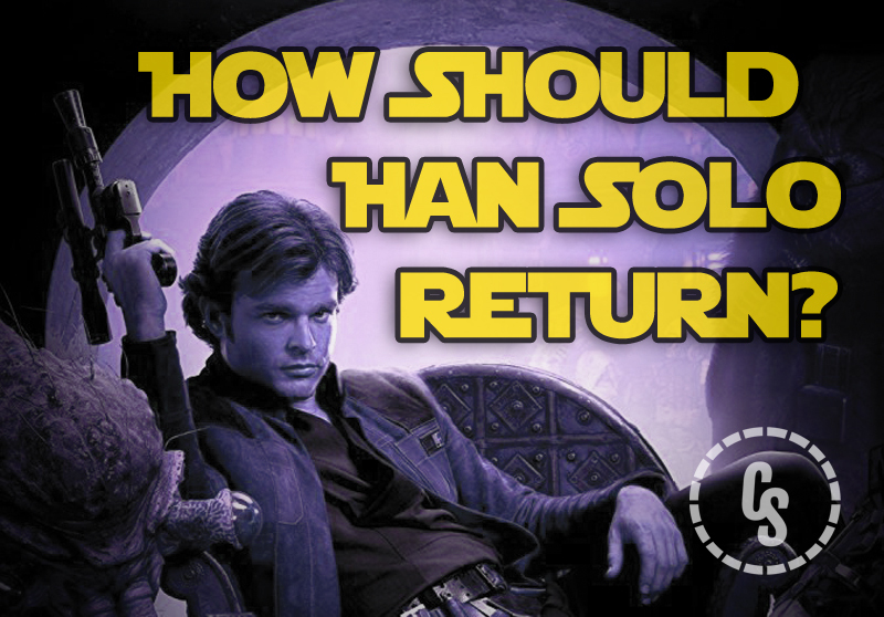 POLL: How Should Solo Return to the Star Wars Universe?