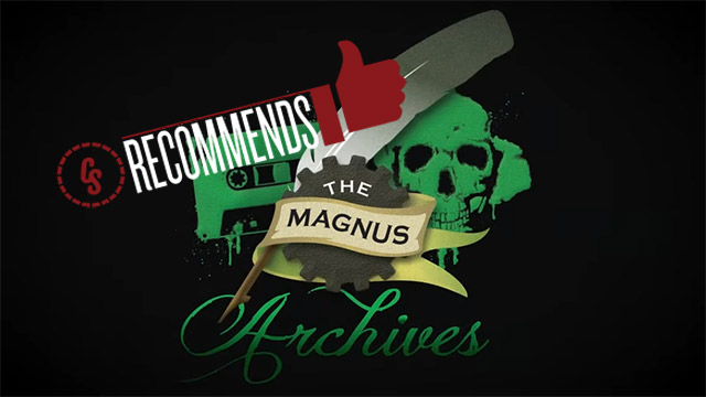 CS Recommends: The Magnus Archives Podcast, Plus Movies & More!